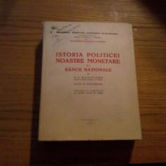 ISTORIA POLITICEI NOASTRE MONETARE si a BANCII NATIONALE * Acte si Documente * Vol, II - partea II -- C. I. Baicoianu -- 1939, 723 p.