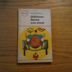 OLDTIMER-AUTOS VON EINST  -- Peter Kirchberg  -- die illustrationen schuf Horst Schleef -- 1975, 128 p. ; text in lb. germana