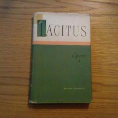 P. CORNELIUS TACITUS -  Opere I - 1958, 173 p. cu 2 harti ; tiraj: 3000 ex.