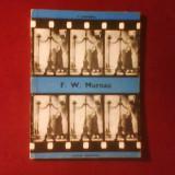 T. Caranfil F. W. Murnau editie princeps - Carte Cinematografie