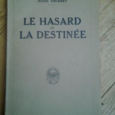Jules Sageret - Le Hasard et la Destinee 1927 Hazardul si destinul esoterism esoteric ocult ocultism numele astrele astrologie divinatie simbolism - Carte ezoterism