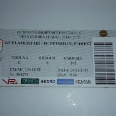 Bilet meci fotbal-FLAMURTARI Vlora (Albania) - PETROLUL Ploiesti 24.07.2014 Europa League