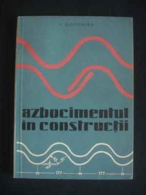I. GOTTFRIED - AZBOCIMENTUL IN CONSTRUCTII foto