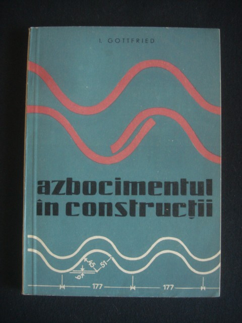 I. GOTTFRIED - AZBOCIMENTUL IN CONSTRUCTII
