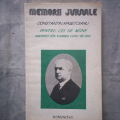CONSTANTIN ARGETOIANU - PENTRU CEI DE MAINE AMINTIRI DIN VREMEA CELOR DE IERI VOL III 1916-1917 C12 663 - Istorie, Humanitas