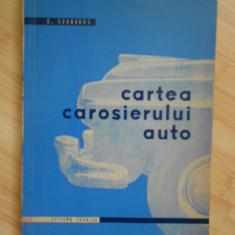 C. SZABADOS--CARTEA CAROSIERULUI AUTO - Carti auto