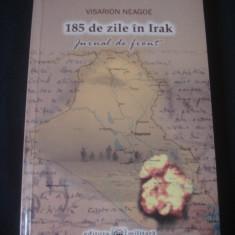 VISARION NEAGOE - 185 DE ZILE IN IRAK * JURNAL DE FRONT