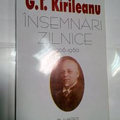 G.T.KIRILEANU - INSEMNARI ZILNICE 1906-1960 - Carte Istorie