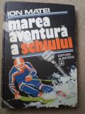 Marea aventura a schiului ion matei editura albatros carte sport schi hobby, Alta editura
