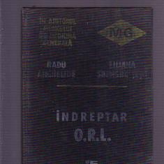 RADU ANGHELIDE -LILIANA SBENGHE TETU -INDREPTAR O. R. L. - Carte ORL