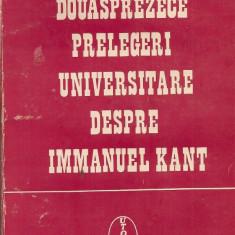 Ion Petrovici - Douasprezece prelegeri universitare despre Immanuel Kant, Alta editura