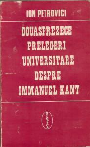 Ion Petrovici - Douasprezece prelegeri universitare despre Immanuel Kant