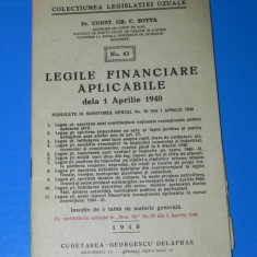 CONST GR C ZOTTA - LEGILE FINANCIARE APLICABILE DE LA 1 APRILIE 1940 - Carte Legislatie