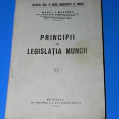 MARCO I BARASCH - PRINCIPII DE LEGISLATIA MUNCII 1932 - Carte Legislatie