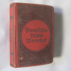 DICTIONAR FRANCEZ-GERMAN-FRANCEZ ANII 1900
