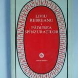 Padurea spanzuratilor – Liviu Rebreanu - Ed. Minerva - 1980 ( cartonata), Alta editura