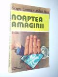 Cumpara ieftin Noaptea amagirii – Neagu Cosma – Mihai Stan Ed. Cartea Romaneasca - 1986