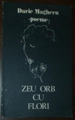 DARIE MAGHERU - ZEU ORB CU FLORI (POEME) [editia princeps, 1982] foto