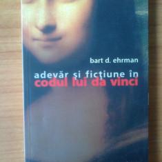 C Adevar Si Fictiune In Codul Lui Da Vinci - Bart D. Ehrman