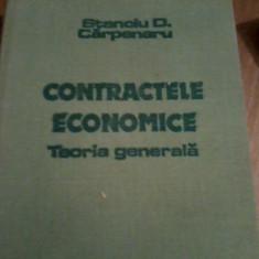 Contractele economice : Teoria generala Stanciu D. Carpenaru 1981 - Carte Drept comercial