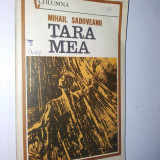 Tara mea – Mihail Sadoveanu- Ed. Militara - 1982 - Roman