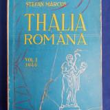STEFAN MARCUS - THALIA ROMANA * CONTRIBUTII LA ISTORICUL TEATRULUI ROMANESC DIN ARDEAL,BANAT SI PARTILE UNGURENE - EDITIA 1-A - TIMISOARA - 1946, Alta editura