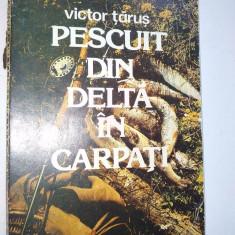 Victor Tarus – Pescuit din Delta si Carpati Ed. Sport Turism - 1983