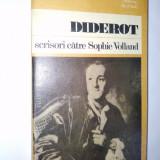 Diderot – Scrisori catre Sophie Volland Ed. Univers- 1982 - Roman