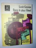 Lazar Cassavan- Unora le place filmul Ed. Eminescu 1981