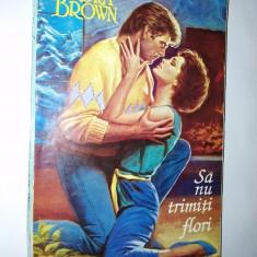 Sandra Brown – Sa nu trimiti flori  Ed. Miron -1994