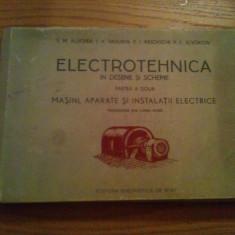 ELECTROTEHNICA IN DESENE SI SCHEME *partea a doua * Masini, Aparate si Instalatii Electrice-- S. M. Alucher --1953, contine 126 planse in doua culori - Carti Electrotehnica