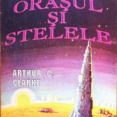 ORASUL SI STELELE - Arthur C. Clarke - Carte SF