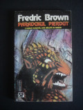 FREDRIC BROWN - PARADOXUL PIERDUT