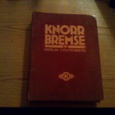 DIE ERZEUGNISSE DER  KNORR = BREMSE  A. G.   --  Berlin Lichtenberg  , 1926,  catalog produse  de frana Knorr ; text  in lb. germana