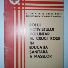 Rolul activistului voluntar in educatia sanitara a maselor Ed. Medicala 1973