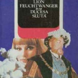 Ducesa Sluta - Lion Feuchtwanger - Editura Garamond