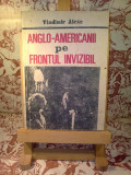 Vladimir Alexe - Anglo-Americanii pe frontul invizibil, Alta editura