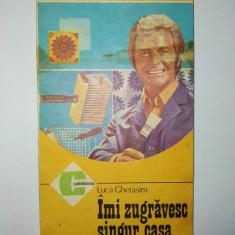 Luca Gherasim - Imi zugravesc singur casa ( vol. I ) - Carti Constructii