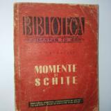 I.L. Caragiale – Momente si schite ( vol. 1)Ed. Pentru literatura universala 1950 - Roman