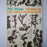 Petru Idriceanu – Zambete de circumstanta Ed. Junimea 1982 - Roman