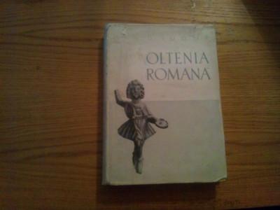 OLTENIA ROMANA  --  D. Tudor  -- 1958, 530 p. cu ilustratii in text; harta anexata; tiraj: 1650 ex. foto