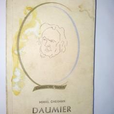 Mihail Gherman – Honore Daumier Ed. Tineretului 1962 - Roman
