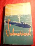 Capitan Ing. I.Stefan - SUBMARINUL - Ed. Militara 1962, cu ilustratii tehnice , foto., Alta editura