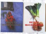 RETETE MACEDONENE, Vol. I+II, Constantina Dumitrescu/L. Dumitrescu/L. Rogobete, Alta editura