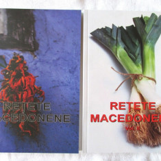 RETETE MACEDONENE, Vol. I+II, Constantina Dumitrescu/L. Dumitrescu/L. Rogobete - Carte Retete culinare internationale