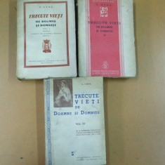 C. Gane Trecute vieti de doamne si domnite 3 vol Bucuresti 1935 - 1939