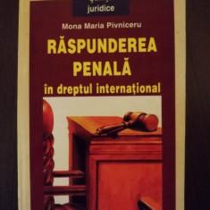 RASPUNDEREA PENALA IN DREPTUL INTERNATIONAL - MONA MARIA PIVNICERU - Carte Drept international, Polirom