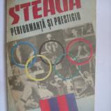 Steaua Bucuresti - performanta si prestigiu (Cristian Topescu si Octavian Vintila)