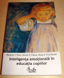INTELIGENTA EMOTIONALA IN EDUCATIA COPIILOR - Maurice J. Elias / Steven E. Tobias / Brian S. Friedlander, Curtea Veche