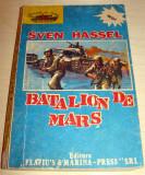 BATALION DE MARS - Sven Hassel, Alta editura, 1991, Sven Hassel